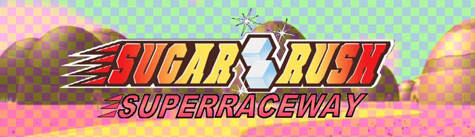 Sugar Rush Superraceway banner f