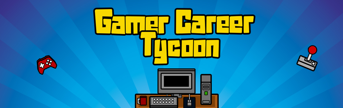 Gamer Career Tycoon Windows, Mac, Linux