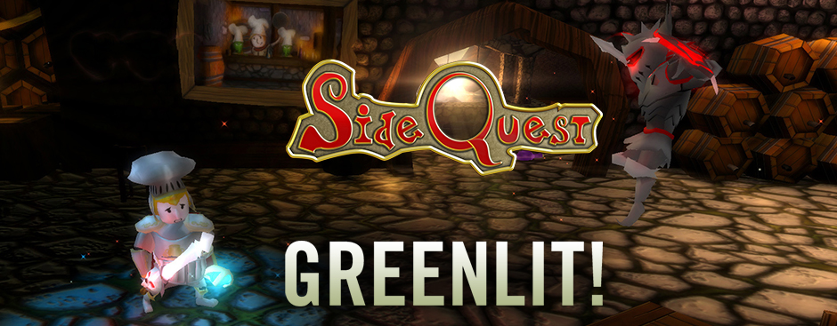 Side Quest was Greenlit
