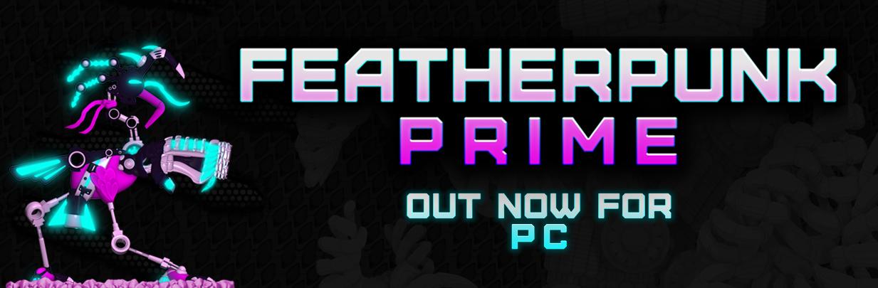 Featherpunk Prime Launch