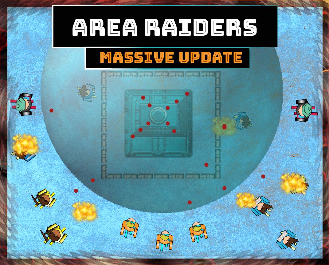 Area Raiders Massive Update