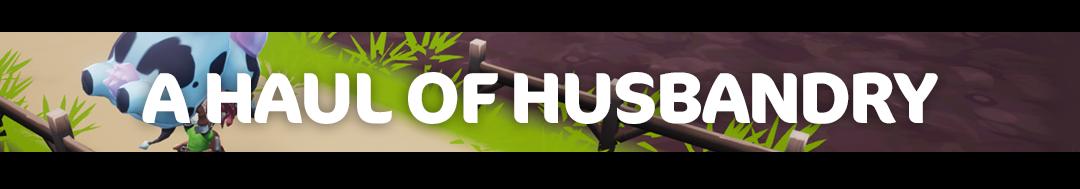 a haul of husbandry