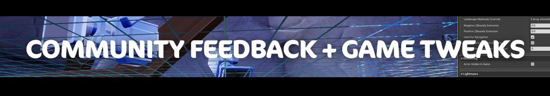community feedback and game twea