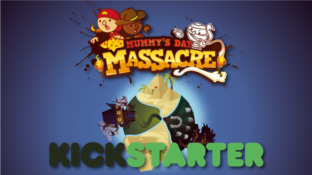 Mummy's Day Massacre is on Kickstarter!