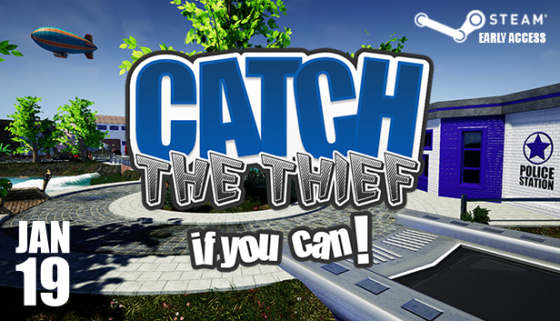 Catch the thief, if you can! On steam Jan 19rd