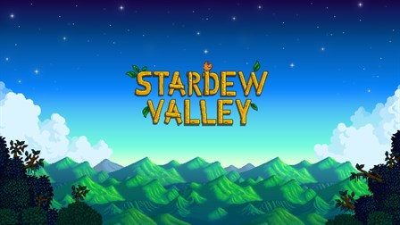 You'll have to stop me from talking about Stardew Valley's quality as well