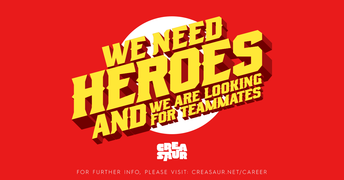 We need heroes! - Creasaur Entertainment Co.