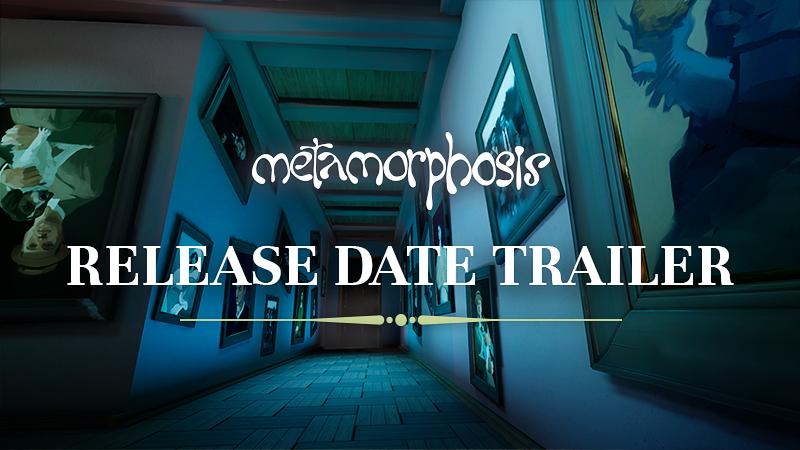 Metamorphosis - Release Date Trailer & Demo