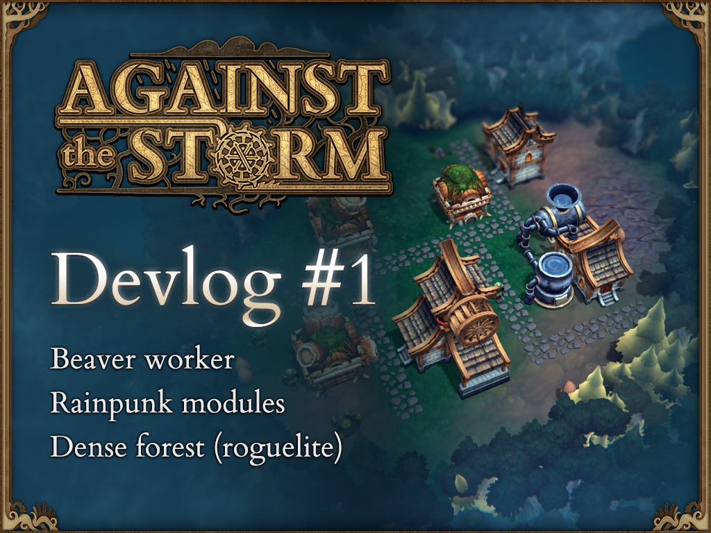 Against the Storm - Devlog #1