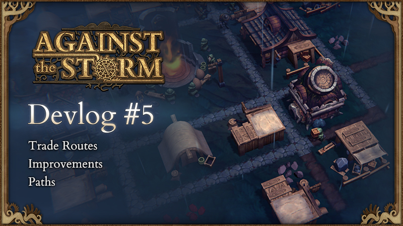 Against the Storm - Devlog #5