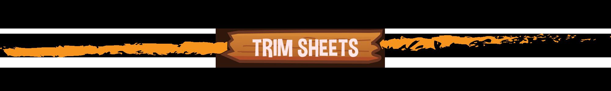 Trim Sheets