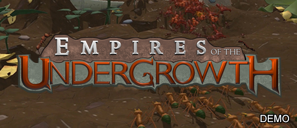 <br>Empires of the Undergrowth - Demo